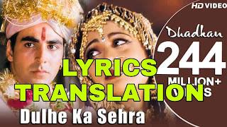 Dulhe Ka Sehra Lyrics in English | With Translation | - Dhadkan Film