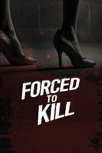 Watch Forced to Kill Online Free in HD