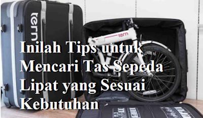 Inilah Tips untuk Mencari Tas Sepeda Lipat yang Sesuai Kebutuhan