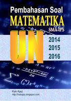 Ebook Pembahasan Matematika IPS UN 2014 - 2016