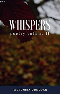 Whispers: poetry volume II by Weronika Donovan