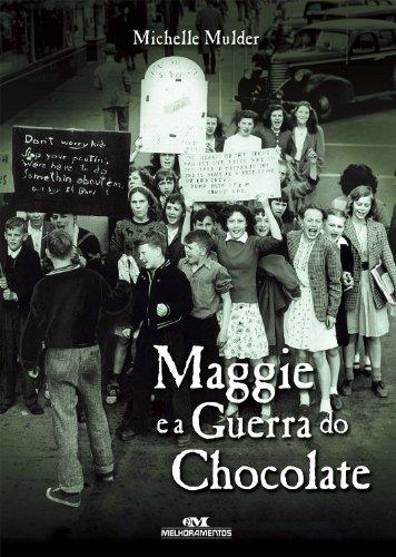 Maggie e a Guerra do Chocolate - Michelle Mulder