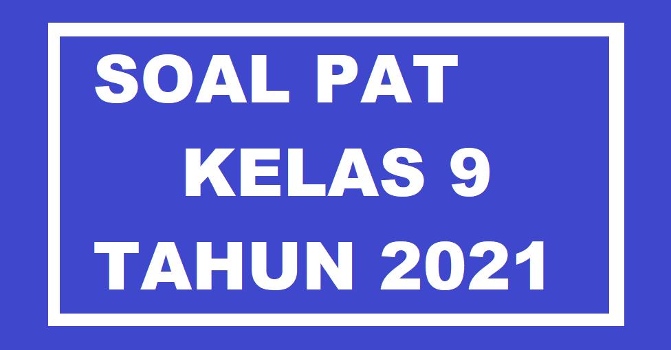 gambar SOAL pat kelas 9 tahun 2021