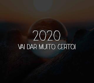 2020 vai dar muito certo!