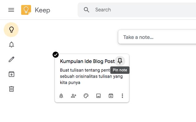 Pakai Google Keep, Biar Ide Tetap Ter-Keep, Google Keep, Ide mahal harganya, menulis ide, mengeksekusi ide, pin catatan penting
