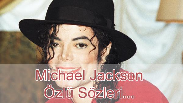 Michael Jackson Özlü Sözleri