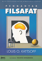Judul : PENGANTAR FILSAFAT Pengarang : Louis O. Kattsoff Penerbit : Tiara Wacana