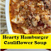 Hearty Hamburger Cauliflower Soup
