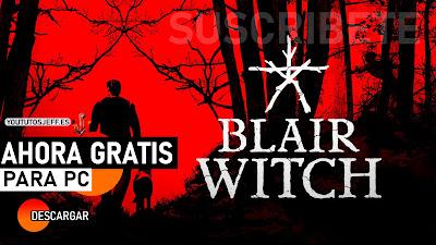 Descargar Blair Witch para PC GRATIS, Aprovecha Ahora