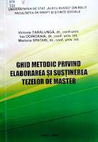 Ghid metodic privind elaborarea şi susţinerea tezelor de master (Bălţi, 2019).
