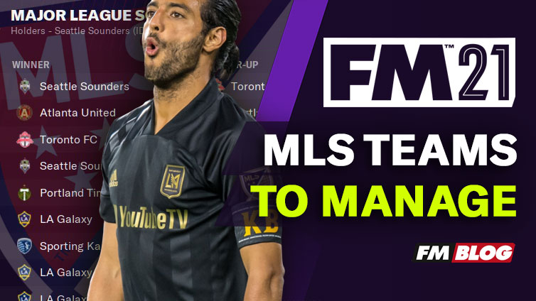 Football Manager 2021 Teams to Manage - MLS