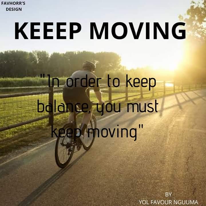 Keep moving by Yol Favour Nguuma #Arewapublisize