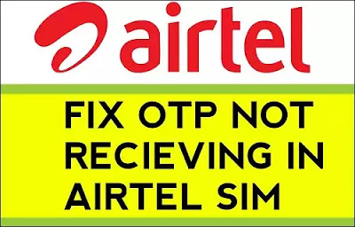 Airtel Sim OTP Not Receiving Problem Solved || How to Fix OTP Not Received
