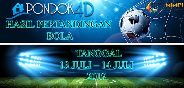 HASIL PERTANDINGAN BOLA TANGGAL 13 – 14 JULI 2019