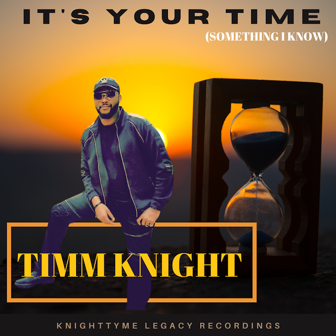"""Track of the week: """"It's Your Time (Something I Know)"""" By Timm Knight"""