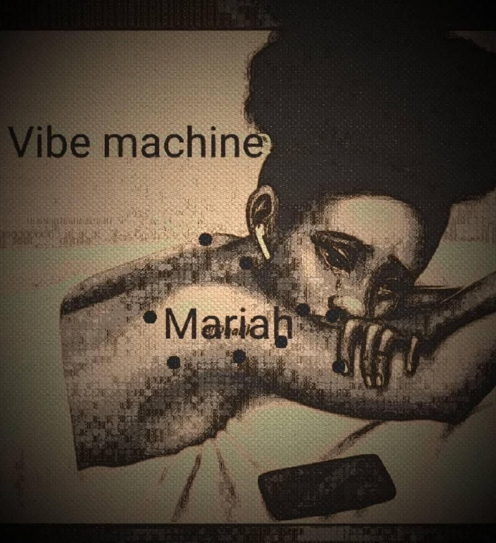 [Music] Vibe machine - Mariah (prod. High papi) #Arewapublisize