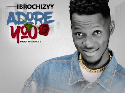 DOWNLOAD MP3: Ibrochizyy - Adore | @ibrochizyy