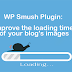 WP Smush Plugin: Improve the loading time of your blog's images