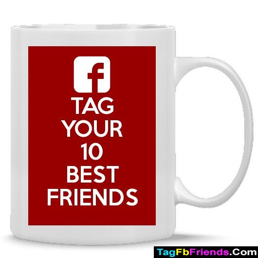Tag any 10 best friends