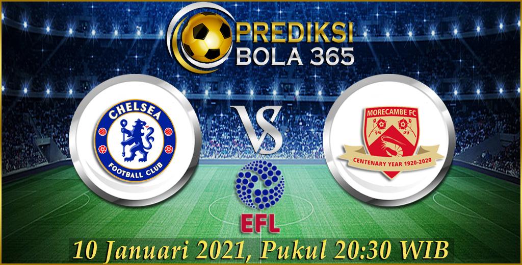 Prediksi Bola Chelsea Vs Morecambe England - FA CUP Minggu 10 januari 2021