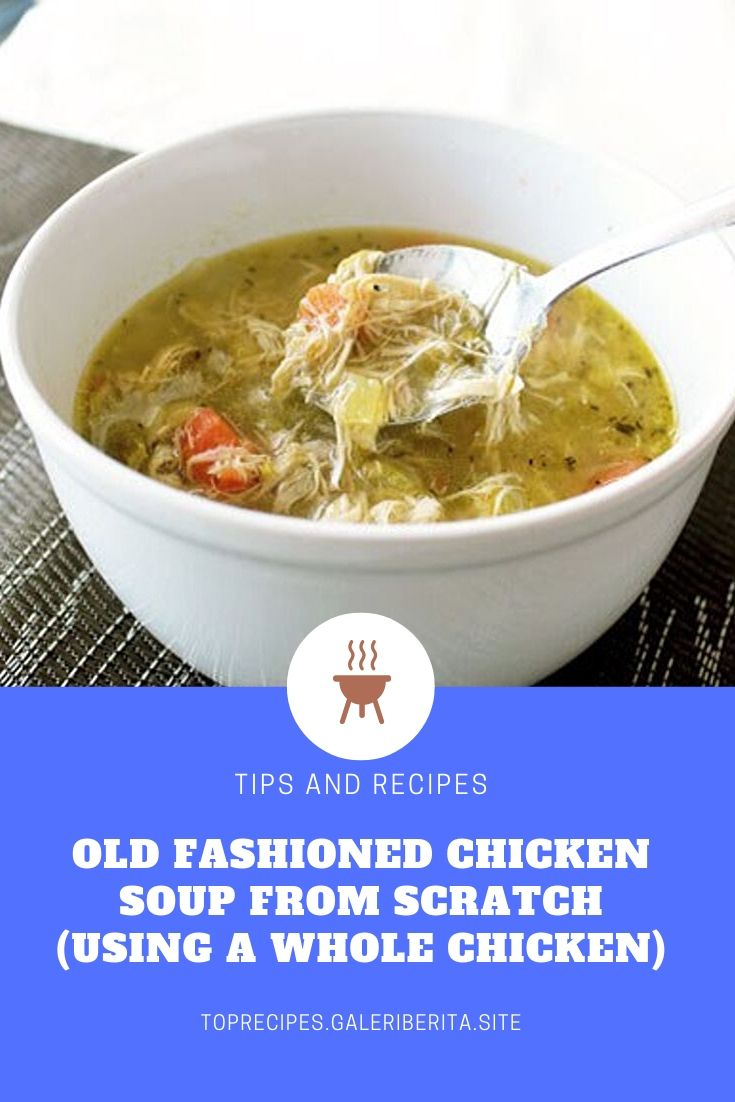 OLD FASHIONED CHICKEN SOUP FROM SCRATCH (USING A WHOLE CHICKEN) | chicken aeasy dinners, chicken ovens chicken cooking, chicken families, chicken soysauce, chicken crockpot, chicken easy recipes, chicken dinners, chicken sauces, chicken lowcarb, chicken families, chicken crockpot, chicken olive oils, chicken lowcarb, chicken glutenfree, chicken dinners, chicken families, chicken stirfry, chicken recipesfor, chicken greek yogurt, chicken sour cream, chicken meals, chicken green onions, chicken comfort foods, chicken products, chicken hot sauces, chicken ovens, chicken healthy, chicken bread crumbs, chicken red peppers, chicken white wines, chicken simple, chicken veggies, chicken blackbeans, chicken garlic, chicken brown rice, chicken low carb, chicken crock pot, chicken easy recipes, chicken gluten free, chicken dinners, chicken soy sauce, chicken week night meals, chicken crock pot, chicken low car  #chickenrecipes #bakedchicken #chickenthighs #butterchicken #crockpotchicken #chickenhealthy #chickenenchiladas #chickenparmesan #chickencasserole #chickenandrice #chickenpasta #chickeneasy #chickendinner #orangechicken #chickenpiccata #chickenmarsala #chickenmarinade #chickenspaghetti #lemonchicken #teriyakichicken #chickenpotpie #chickenfajitas #ranchchicken #chickenalfredo #friedchicken #chickentenders #chickensalad #chickentacos #shreddedchicken #slowcookerchicken #bbqchicken #grilledchicken #chickenwings #chickensoup #stuffedchicken #chickenchili #wholechicken