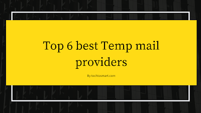 Top 6 best Temp Mail / Disposable Mail providers