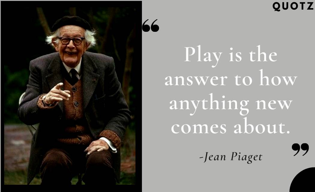 Jean Piaget quotes Cognitive development theoryChildren, Education, intelligence, and more with quotes images.