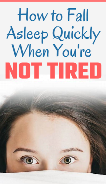 How to Fall Asleep Quickly Even When You're Not Tired
