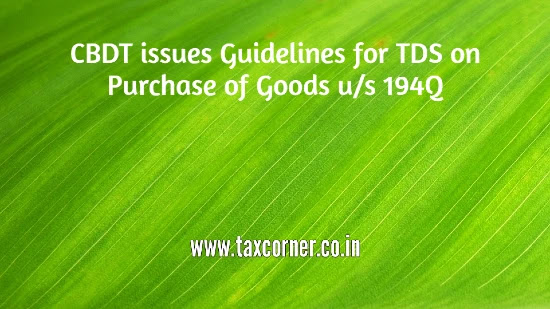 cbdt-issues-guidelines-for-tds-on-purchase-of-goods-us-194q