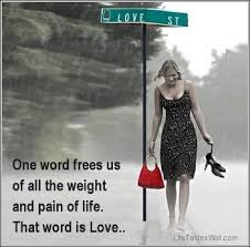 World's Best Love Quotes: one word frees us of all the weight and pain of life.