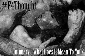 Intimacy - What Does It Mean To You? #F4Thought