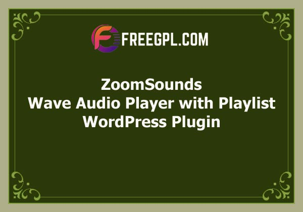 ZoomSounds – WordPress Wave Audio Player with Playlist Free Download