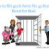 जमानत के लिए 437A Form No. 45 surety bond कैसे भरा जाता है। How to fill 437A form No.45 surety bond for bail
