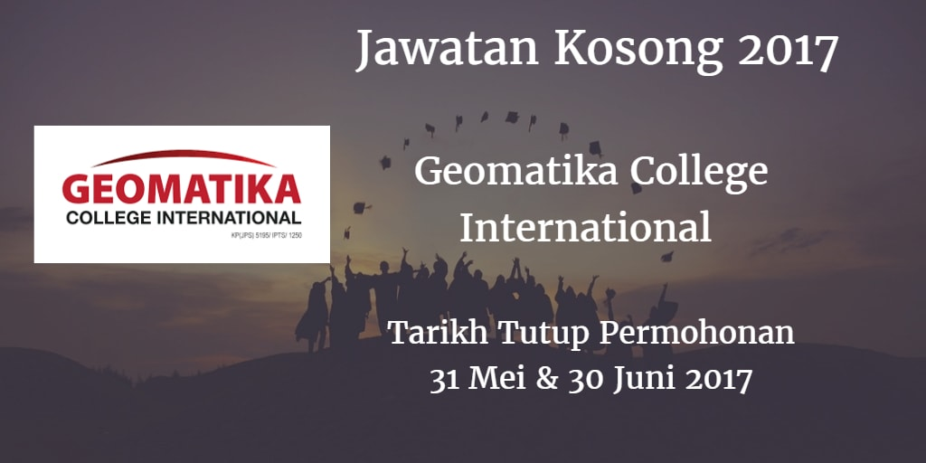 Jawatan Kosong Geomatika College International 31 Mei & 30 Juni 2017