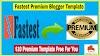 Fastest Premium Blogger Template For Free