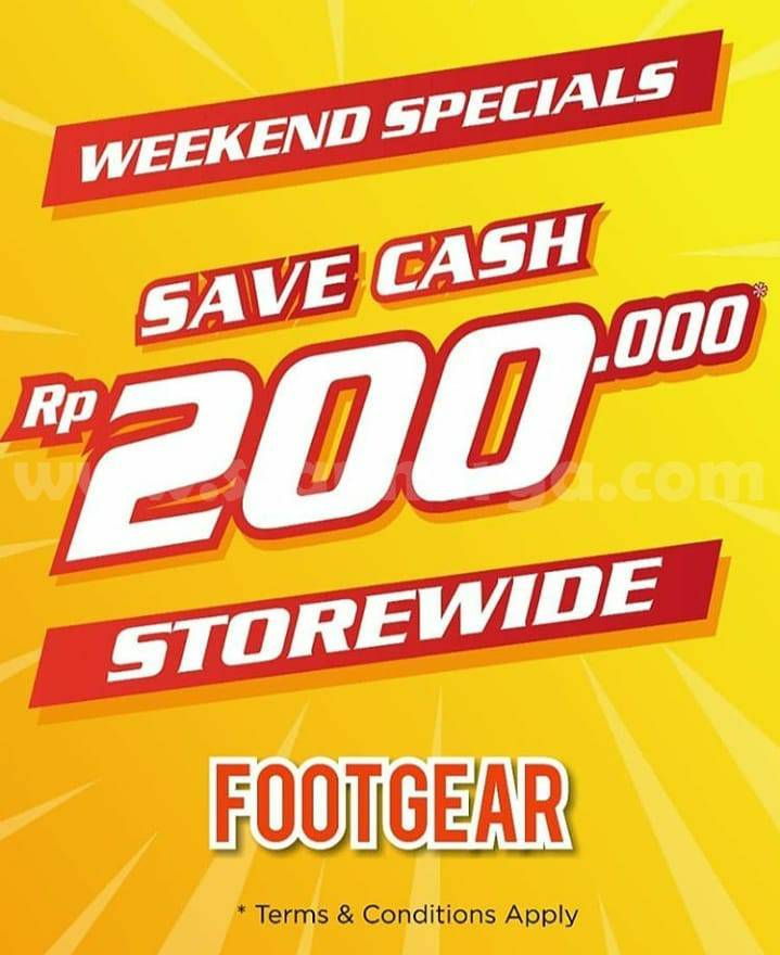FOOTGEAR Promo Weekend Specials Cash Rebate 200K