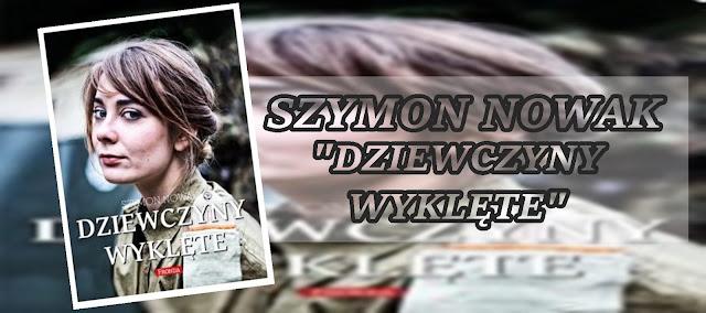 #74 - Szymon Nowak || Dziewczyny wyklęte