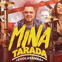 Baixar Mina Tarada - Evolusamba MP3