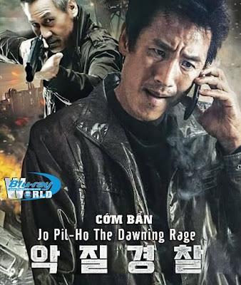 Cớm Bẩn - Jo Pil-ho: The Dawning Rage (2019)