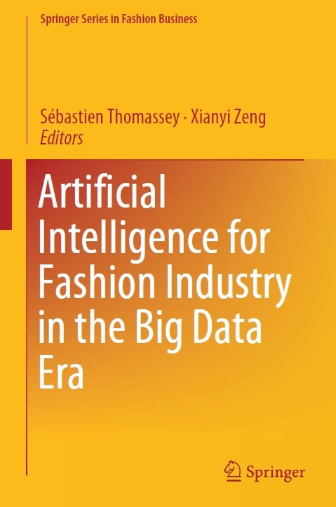 Artificial Intelligence for Fashion Industry in the Big Data Era