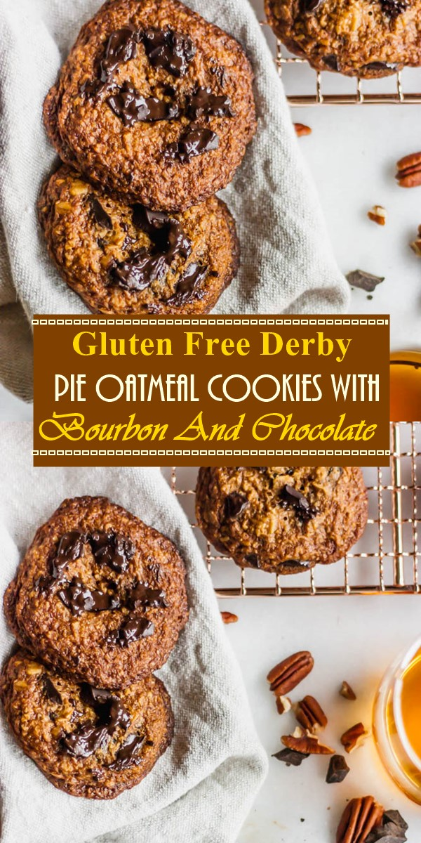 Gluten Free Derby Pie Oatmeal Cookies With Bourbon And Chocolate #cookiesrecipes