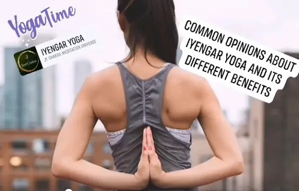 Common Opinions About Iyengar Yoga And Its Different Benefits