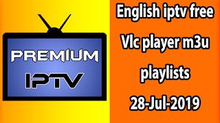 English iptv free Vlc player m3u playlists 28-Jul-2019