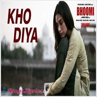 Kho Diya Lyrics Bhoomi [2017]