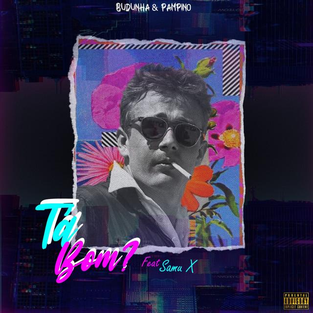 Mr. Budunha X PamPino  - Tá Bom (feat. Samú X) (Rap) [Download]