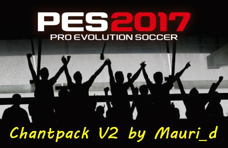 PES 2017 Chant Pack V2 dari Mauri_d