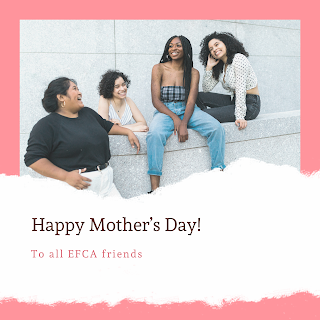 Hugs and Kisses to All Moms from EFCA!