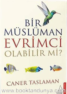 Caner Taslaman - Bir Müslüman Evrimci Olabilir Mi ?