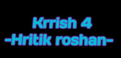 Krrish 4 Kab Release hogi