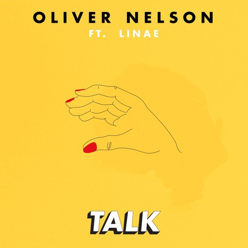 Oliver Nelson Unveils New Single 'Talk' ft. Linae